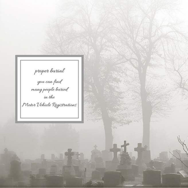 you can find many people buried in the Motor Vehicle Registrations